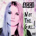 AGGI - Not The Girl! CD