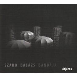 Szabó Balázs bandája - Átjárók (2CD)