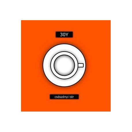 30Y - CSÉSZÉNYI TÉR CD