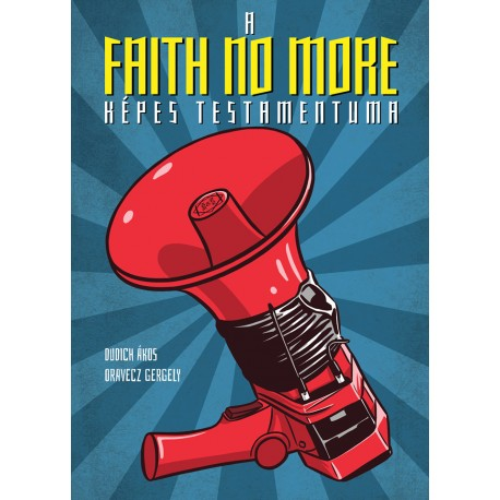 A Faith No More képes testamentuma