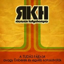 RKH - A tudás fáj(n)a avagy emberek és egyéb katasztrófák CD