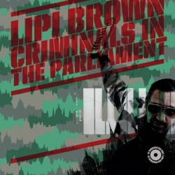 Lipi Brown – Criminals in the Parliament LP