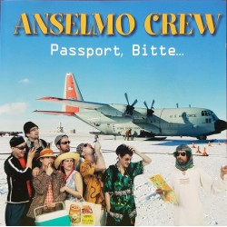 Anselmo Crew - Passport, Bitte…