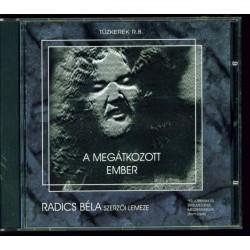 TŰZKERÉK R.B. - A MEGÁTKOZOTT EMBER - RADICS BÉLA (1946-1982) SZERZŐI LEMEZE CD
