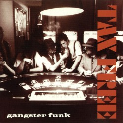 TAX FREE - GANGSTER FUNK KAZETTA