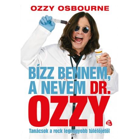 Bízz bennem, a nevem dr. Ozzy – Tanácsok a rock legnagyobb túlélőjétől
